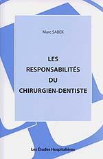 Les responsabilités du Chirurgien-Dentiste