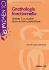 Gnathologie fonctionnelle ? Volume 1 : occlusion et restauration prothétique