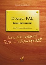 Docteur Pal, omnidentiste ? les plus beaux cas cliniques