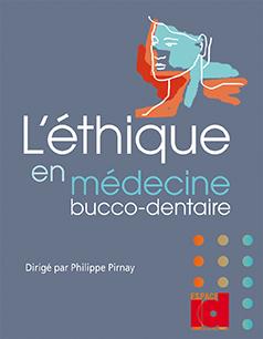 L'éthique en médecine bucco-dentaire