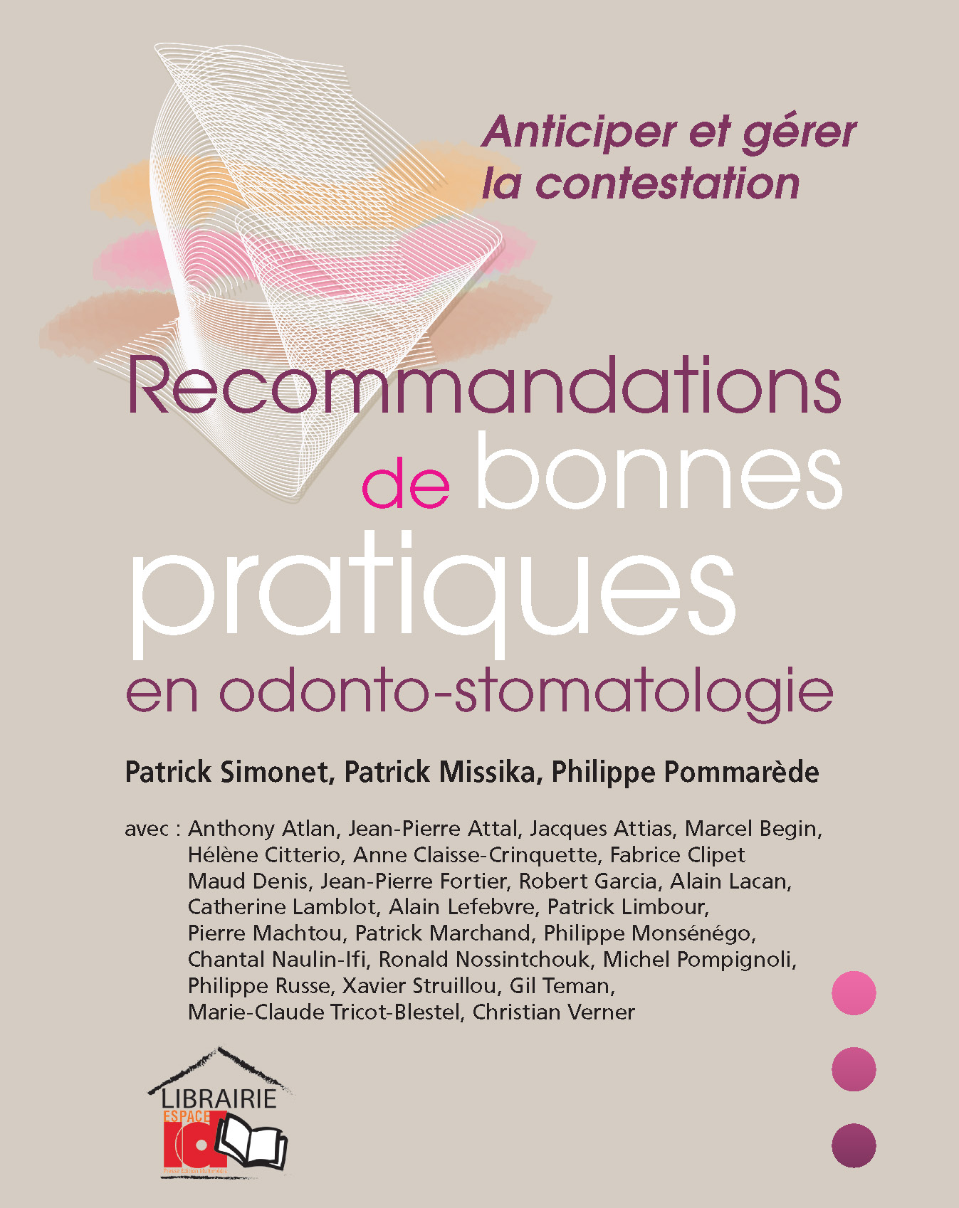 Recommandations de bonnes pratiques en odonto-stomatologie - Anticiper et gérer la contestation