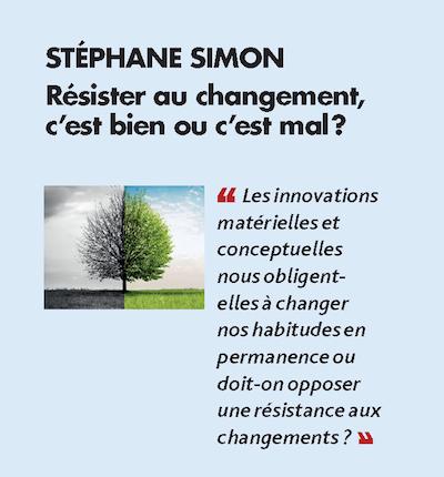 Thème n°1 par STÉPHANE SIMON > Résister au changement, c'est bien ou c'est mal ?