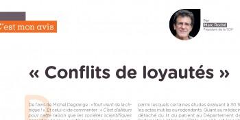 « Conflits de loyautés » C'est mon avis, par Marc Roché, président de la SOP