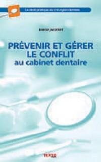 Prévenir et gérer le conflit au cabinet dentaire