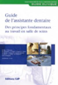 Guide de l'assistante dentaire ? des principes fondamentaux au travail en salle de soins