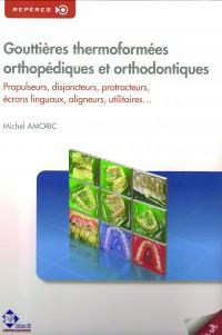 Gouttières thermoformées orthopédiques et orthodontiques