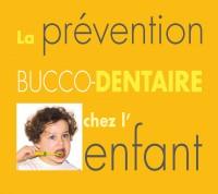 La prévention Bucco-Dentaire chez l'Enfant